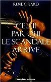 Celui par qui le scandale arrive - Desclée de Brouwer - 10/10/2001