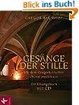 Gesänge der Stille: Mit dem Gregorian...