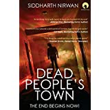 DEAD PEOPLE'S TOWN The End Begins Now!