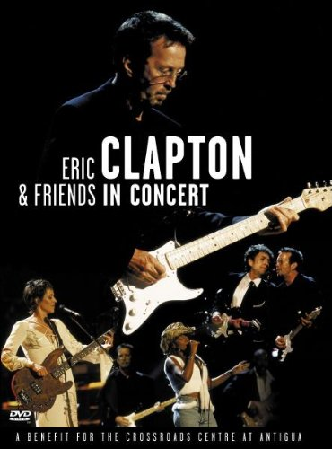 Eric Clapton and Friends - A Benefit for the Crossroads Center at Antigua hier kaufen