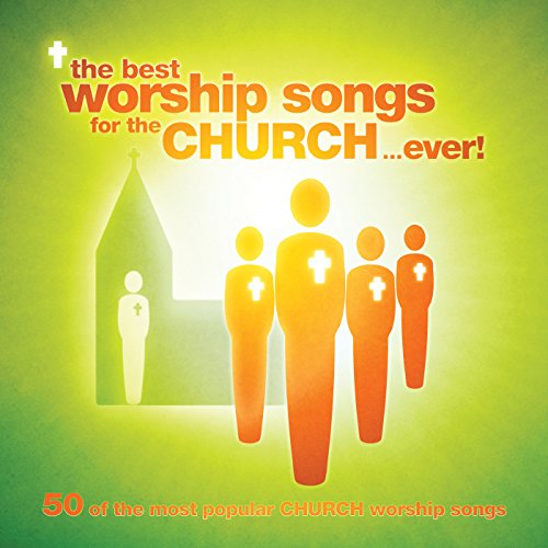 The Best Worship Songs For The...
