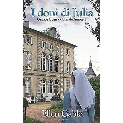 I Doni Di Julia: Grande Guerra, Grande Amore