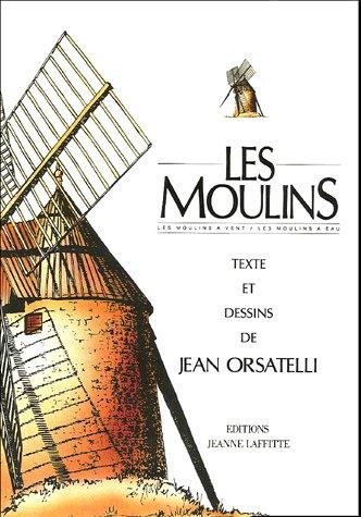 Les moulins par Jean Orsatelli