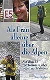Als Frau alleine über die Alpen: Auf dem E5 von Konstanz über Bozen nach Verona