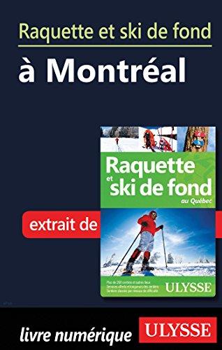 Livres Raquette et ski de fond à Montréal pdf, epub