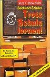 Vera F. Birkenbihl: Trotz Schule lernen!