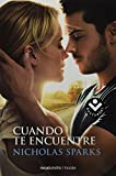 Cuando te encuentre (Rocabolsillo Ficcion) (Spanish Edition) by Nicholas Sparks (2012-08-30)