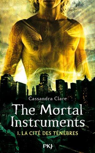 1. The Mortal Instruments : La Cité des Ténèbres (1) par Cassandra CLARE