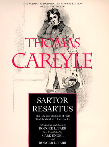 Sartor Resartus: The Life and Opinions of Herr Teufelsdrockh in Three Books