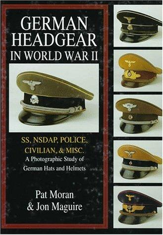 German Headgear in World War II: SS/NSDAP/Police/Civilian/Misc v. 2 (German