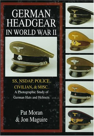 German Headgear in World War II: A Photographic Study of German Hats and Helmets: SS/NSDAP/Police/Civilian/Misc v. 2 (German Headgear in World War II , Vol 2)
