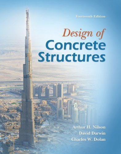 Design of Concrete Structures 14th by Nilson, Arthur, Darwin, David, Dolan, Charles (2009) Hardcover
