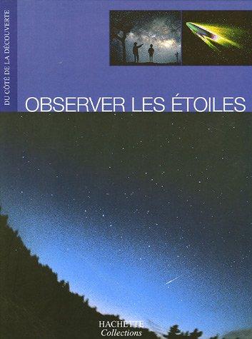 Observer les étoiles par Erick Seinandre, Nathalie Audard, Gilles Carnal, Bastien Confino, Collectif