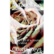 Mazdelaco: Poetry Out of a Young Man's Mind (English Edition)