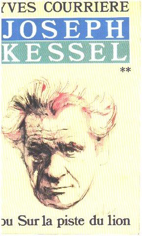 Joseph Kessel ou sur la piste du lion, tome 2
