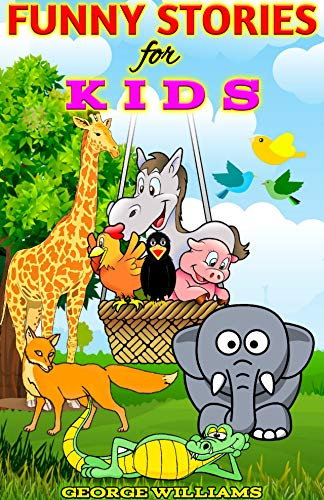 Funny Stories for Kids : Bedtime Stories for Kids Ages 4-8,Moral  Stories,Picture Story Book,Stories with Moral Lesson,Animal Short Stories  for