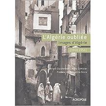 L'Algérie oubliée (1910-1954) : Images d'Algérie