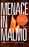 Menace in Malmo: The Fifth Inspector Anita Sundstom Mystery (Inspector Anita Sundstrom Mysteries Book 5)