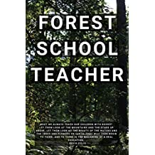 """Forest School Teacher: 6"""" by 9"""" notebook, 50 lined pages"""