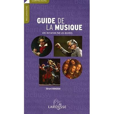 Le Guide de la Musique : Une initiation par les oeuvres