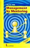 Management by Mentoring - Warum Spitzenkräfte Mentoren brauchen: Ein neues Konzept zur Personalentwicklung