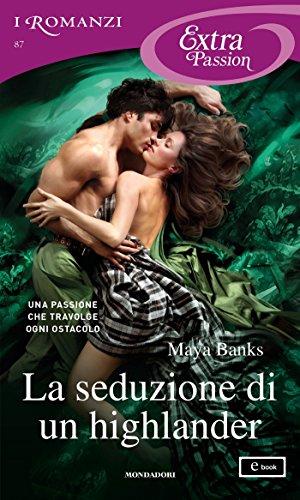 scaricare ebook gratis La seduzione di un highlander (I Romanzi Extra Passion) (Trilogia McCabe Vol. 2) PDF Epub