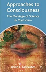 Approaches to Consciousness: The Marriage of Science and Mysticism: The Marriage of Science and Mysticm