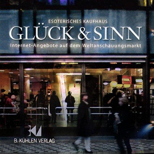 Glück & Sinn, 1 CD-ROM Esoterisches Kaufhaus. Internet-Angebote auf dem Weltanschauungsmarkt. Für Windows 95/98/NT