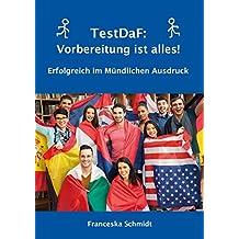 TestDaF: Vorbereitung ist alles! Erfolgreich im Mündlichen Ausdruck (German Edition)