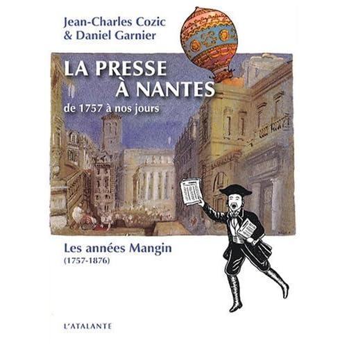 La presse à Nantes : Tome 1, Les années Mangin