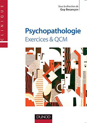 Psychopathologie - Exercices & QCM par Guy Besançon