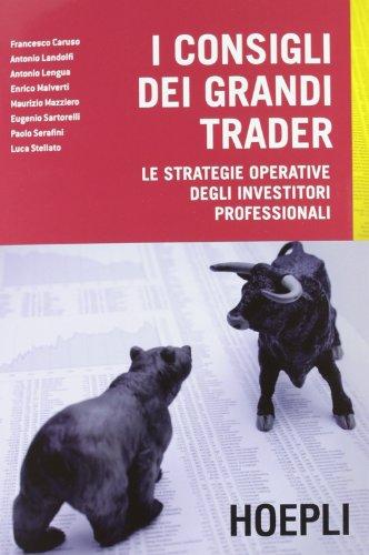 I consigli dei grandi trader. Le strategie operative degli investitori professionali