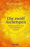 Die zwölf Archetypen: Tierkreiszeichen und Persönlichkeitsstruktur - Brigitte Hamann