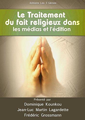 Le traitement du fait religieux dans les médias et l'édition