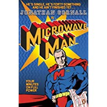 Microwave Man: A New Superhero for the Rogue Male