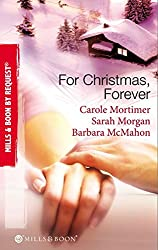 For Christmas, Forever: The Yuletide Engagement / The Doctor's Christmas Bride / Snowbound Reunion (Mills & Boon By Request)