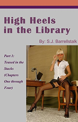 High Heels in the Library: Part 1: Teased in the Stacks (English Edition) (Stack Heel)