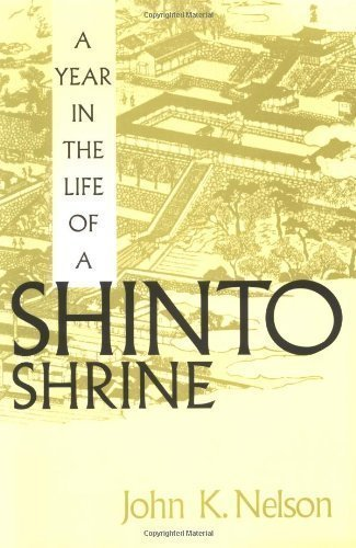 A Year in the Life of a Shinto Shrine by Nelson, John K. published by University of Washington Press (1996)