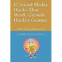 12 Social Media Hacks That Work: Growth Hacker Granny: When Granny Reveals it All