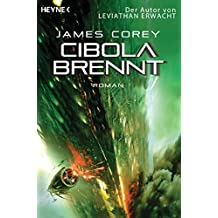 Cibola brennt: The Expanse, Band 4 - Roman (Expanse-Serie) (German Edition)