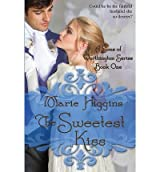 { THE SWEETEST KISS } By Higgins, Marie ( Author ) [ Jun - 2012 ] [ Paperback ]
