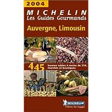 Les Guides Gourmands : Auvergne - Limousin 2004