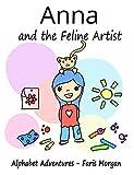Anna and the Feline Artist: Alphabet Adventures (English Edition)