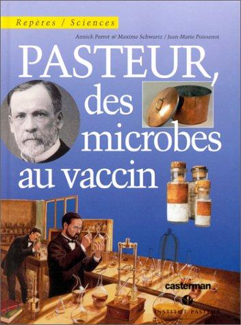 Pasteur, des microbes au vaccin