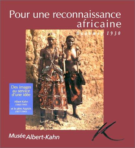 Pour une reconnaissance Africaine, Dahomey 1930 par Collectif