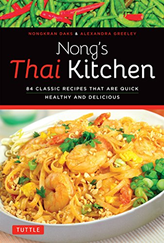 nongs-thai-kitchen-84-classic-recipes-that-are-quick-healthy-and-delicious