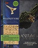Velenottero. Animali fantastici e dove trovarli. Uno sguardo curioso alla magizoologia del film. Ediz. a colori. Con gadget: 1
