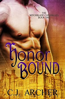 Honor Bound (The Witchblade Chronicles Book 1) by [Archer, C.J.]