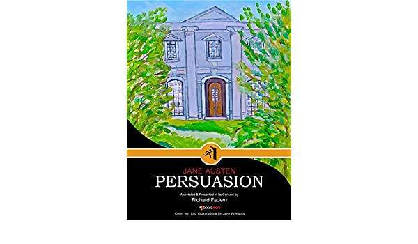 Persuasion--Annotated, with Commentary (Literature in Its Context)
