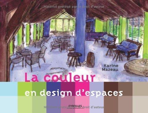 La couleur en design d'espaces de Mazeau. Karine (2009) Broch